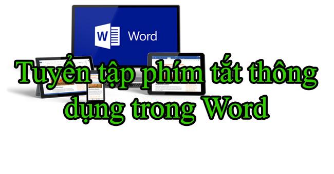 Những phím tắt vô giá trong Microsoft Word